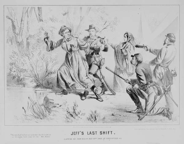 Jeff's Last Shift. Capture of Jeff. Davis. May 10th 1865, at Irwinsville, Georgia