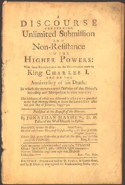 A Discourse concerning Unlimited Submission and Non-Resistance to the Higher Powers: with Some Reflections on the resistance Made to King Charles I