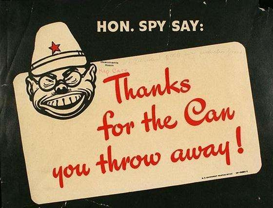 WW II Posters: Hon. Spy Say: Thanks For the Can You Throw Away!